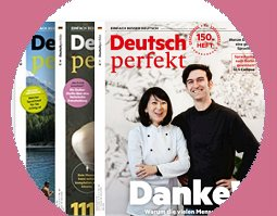 Deutsch Perfekt – the language magazine for German