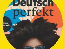 Deutsch perfekt | German language magazine | April 2021